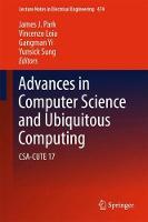 Advances in Computer Science and Ubiquitous Computing CSA-CUTE 17 by James J. Park