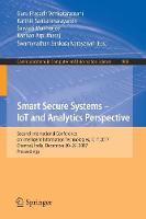 Smart Secure Systems - IoT and Analytics Perspective Second International Conference on Intelligent Information Technologies. ICIIT 2017, Chennai, India, December 20-22, 2017, Proceedings by Guru Prasadh Venkataramani