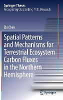 Spatial Patterns and Mechanisms for Terrestrial Ecosystem Carbon Fluxes in the Northern Hemisphere by Zhi Chen