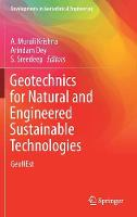 Geotechnics for Natural and Engineered Sustainable Technologies GeoNEst by A. Murali Krishna