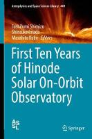 First Ten Years of Hinode Solar On-Orbit Observatory by Toshifumi Shimizu