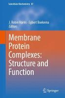 Membrane Protein Complexes: Structure and Function by J. Robin Harris
