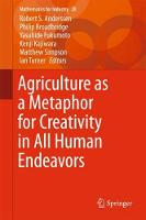 Agriculture as a Metaphor for Creativity in All Human Endeavors by Robert S. Anderssen