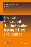 Residual Stresses and Nanoindentation Testing of Films and Coatings by Haidou Wang, Lina Zhu, Binshi Xu