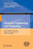 Computer Engineering and Technology 21st CCF Conference, NCCET 2017, Xiamen, China, August 16-18, 2017, Revised Selected Papers by Weixia Xu