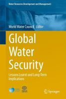 Global Water Security Lessons Learnt and Long-Term Implications by World Water Council