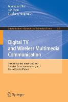 Digital TV and Wireless Multimedia Communication 14th International Forum, IFTC 2017, Shanghai, China, November 8-9, 2017, Revised Selected Papers by Guangtao Zhai