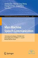 Man-Machine Speech Communication 14th National Conference, NCMMSC 2017, Lianyungang, China, October 11-13, 2017, Revised Selected Papers by Jianhua Tao