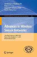 Wireless Sensor Networks 11th China Wireless Sensor Network Conference, CWSN 2017, Tianjin, China, October 12-14, 2017, Revised Selected Papers by Jianzhong Li