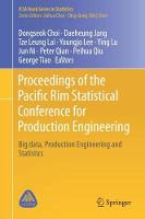 Proceedings of the Pacific Rim Statistical Conference for Production Engineering Big Data, Production Engineering and Statistics by Dongseok Choi