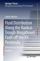 Fluid Distribution Along the Nankai-Trough Megathrust Fault off the Kii Peninsula Inferred from Receiver Function Analysis by Takeshi Akuhara