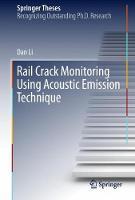 Rail Crack Monitoring Using Acoustic Emission Technique by Dan Li