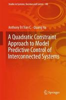 A Quadratic Constraint Approach to Model Predictive Control of Interconnected Systems by Anthony Tri Tran C., Quang Ha