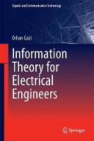 Information Theory for Electrical Engineers by Orhan Gazi