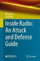 Inside Radio: An Attack and Defense Guide by Qing Yang, Lin Huang