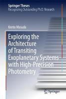 Exploring the Architecture of Transiting Exoplanetary Systems with High-Precision Photometry by Kento Masuda