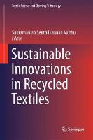 Sustainable Innovations in Recycled Textiles by Subramanian Senthilkannan Muthu