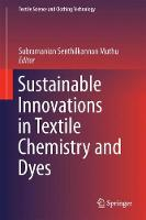 Sustainable Innovations in Textile Chemistry and Dyes by Subramanian Senthilkannan Muthu
