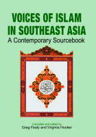 Voices of Islam in Southeast Asia A Contemporary Sourcebook by Greg Fealy