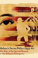 Malaya'S Secret Police 1945-60 by