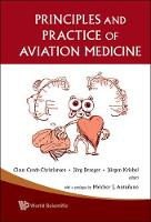 Principles And Practice Of Aviation Medicine by Claus Curdt-Christiansen