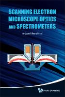 Scanning Electron Microscope Optics And Spectrometers by Anjam (Nus, S'pore) Khursheed