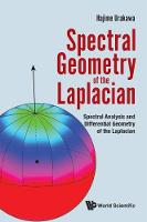 Spectral Geometry Of The Laplacian: Spectral Analysis And Differential Geometry Of The Laplacian by Hajime (Tohoku Univ, Japan) Urakawa