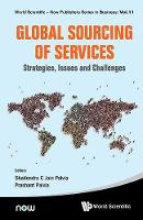 Global Sourcing Of Services: Strategies, Issues And Challenges by Shailendra C Jain (Long Island Univ, Usa) Palvia