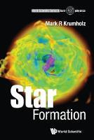 Star Formation by Mark R (Australian National Univ, Australia) Krumholz