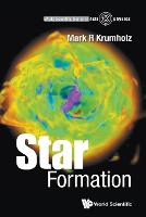 Star Formation by Mark R (Australian National Univ, Australia) Krumholz