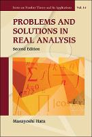 Problems And Solutions In Real Analysis by Masayoshi (Kyoto Univ, Japan) Hata
