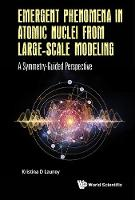 Emergent Phenomena In Atomic Nuclei From Large-scale Modeling: A Symmetry-guided Perspective by Kristina D. Launey