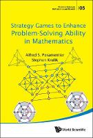 Strategy Games To Enhance Problem-solving Ability In Mathematics by Alfred S. Posamentier, Stephen Krulik
