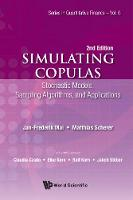 Simulating Copulas: Stochastic Models, Sampling Algorithms, And Applications by Matthias Scherer, Jan-Frederik Mai