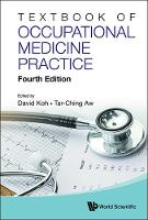 Textbook Of Occupational Medicine Practice (Fourth Edition) by Tar-Ching Aw