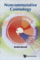 Noncommutative Cosmology by Matilde (California Inst Of Technology, Usa) Marcolli