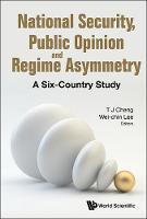 National Security, Public Opinion And Regime Asymmetry: A Six-country Study by Wei-Chin (Wake Forest Univ, Usa) Lee