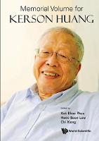 Memorial Volume For Kerson Huang by Samuel Chao Chung (Ntu, S'pore) Ting