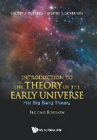Introduction To The Theory Of The Early Universe: Hot Big Bang Theory by Dmitry S. Gorbunov, Valery A. Rubakov