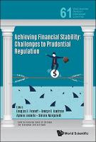 Achieving Financial Stability: Challenges To Prudential Regulation by Agnese (European Central Bank, Germany) Leonello