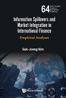 Information Spillovers And Market Integration In International Finance: Empirical Analyses by Suk-Joong (The Univ Of Sydney, Australia) Kim