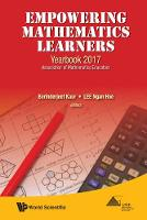 Empowering Mathematics Learners: Yearbook 2017, Association Of Mathematics Educators by Berinderjeet (Ntu, S'pore) Kaur