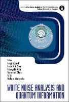 White Noise Analysis And Quantum Information by Takeyuki (Nagoya Univ & Meijo Univ, Japan) Hida