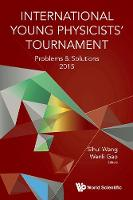 International Young Physicists' Tournament: Problems And Solutions 2015 by Sihui (Nanjing Univ, China) Wang
