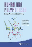 Human Dna Polymerases: Biology, Medicine And Biotechnology by Ulrich (Univ Of Zurich-irchel, Switzerland) Hubscher, Giovanni (Inst Of Molecular Genetics Igm-cnr, Italy) Maga, Giuse Villani