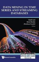 Data Mining In Time Series And Streaming Databases by Abraham (Univ Of South Florida, Usa) Kandel