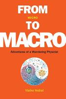 From Micro To Macro: Adventures Of A Wandering Physicist by Vlatko (Oxford Univ, Uk & Nus, S'pore) Vedral