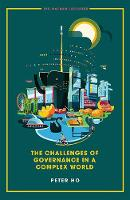 Challenges Of Governance In A Complex World, The by Ariel (Nus, S'pore) Tan
