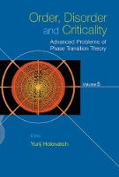 Order, Disorder And Criticality - Advanced Problems Of Phase Transition Theory - Volume 5 by Yurij (National Academy Of Sciences Of Ukraine, Ukraine) Holovatch