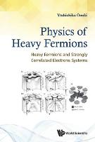 Physics Of Heavy Fermions: Heavy Fermions And Strongly Correlated Electrons Systems by Yoshichika (Univ Of The Ryukyus, Japan) Onuki